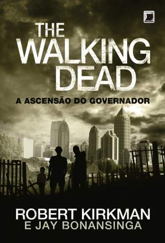 Baixar Livro A Ascensao do Governador - The Walking Dead Vol. 1 - Robert Kirkman em ePub PDF Mobi ou Ler Online