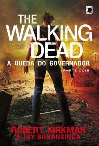 Baixar Livro  A Queda do Governador - Parte Dois - The Walking Dead Vol. 4 - Robert Kirkman em ePub PDF Mobi ou Ler Online