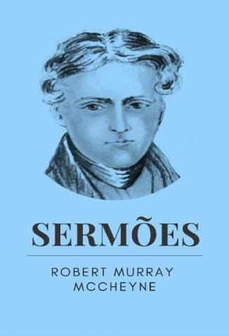 Baixar Livro Sermões   - Robert Murray McCheyne em ePub PDF Mobi ou Ler Online