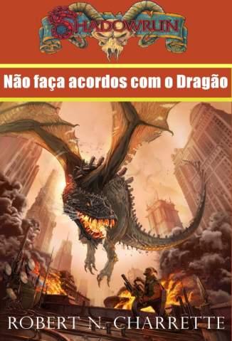 Baixar Não Faça Acordos Com o Dragão - Robert N. Charrette ePub PDF Mobi ou Ler Online