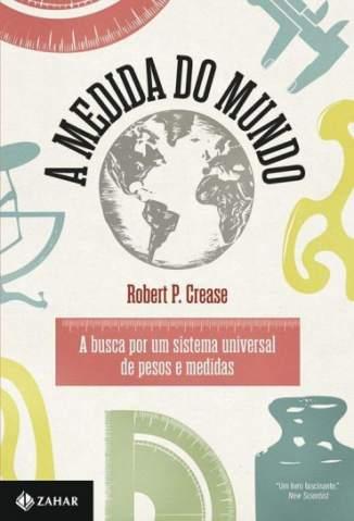 Baixar Livro A Medida do Mundo - Robert Crease em ePub PDF Mobi ou Ler Online