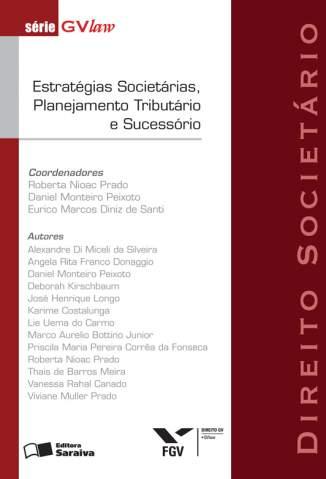 Baixar Estratégias Societárias, Planejamento Tributário e Sucessório - Série Gvlaw - Roberta Nioac Prado ePub PDF Mobi ou Ler Online
