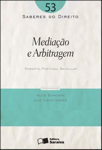Baixar Mediação e Arbitragem - Saberes do Direito Vol. 53 - Roberto Portugal Bacellar ePub PDF Mobi ou Ler Online