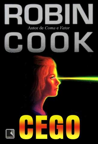 Baixar Cego - Jack Stapleton & Laurie Montgomery Vol. 1 - Robin Cook ePub PDF Mobi ou Ler Online