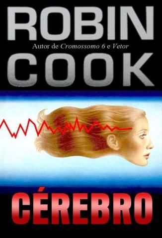 Baixar Cérebro - Robin Cook ePub PDF Mobi ou Ler Online