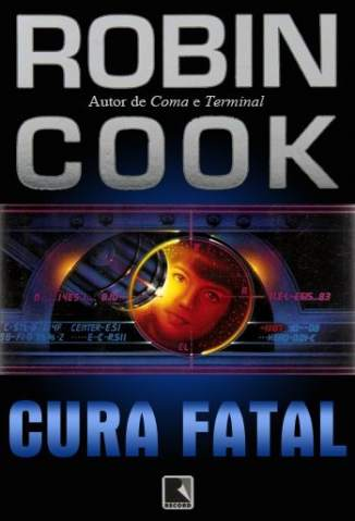 Baixar Cura Fatal - Robin Cook ePub PDF Mobi ou Ler Online