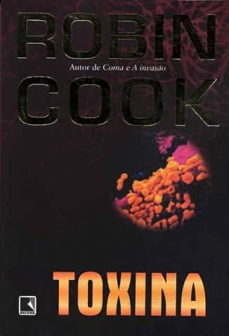 Baixar Toxina - Robin Cook ePub PDF Mobi ou Ler Online