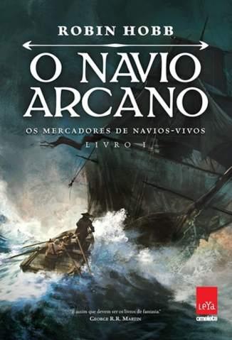 Baixar Livro O Navio Arcano - Os Mercadores de Navios Vivos Vol. 1 - Robin Hobb em ePub PDF Mobi ou Ler Online