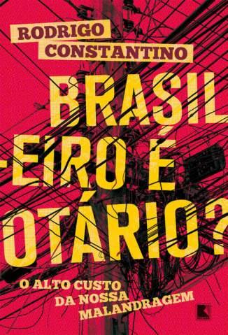 Baixar Livro Brasileiro é Otário? - Rodrigo Constantino em ePub PDF Mobi ou Ler Online