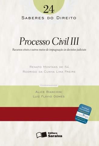 Baixar Processo Civil Iii - Saberes do Direito Vol. 24 - Rodrigo da Cunha Lima Freire ePub PDF Mobi ou Ler Online