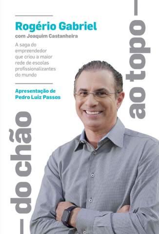 Baixar Livro Do Chão Ao Topo - Rogério Gabriel em ePub PDF Mobi ou Ler Online