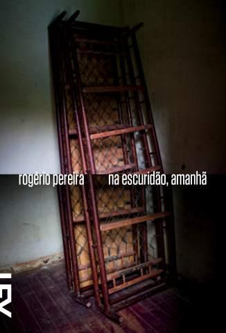 Baixar Na Escuridão, Amanhã - Rogerio Pereira  ePub PDF Mobi ou Ler Online