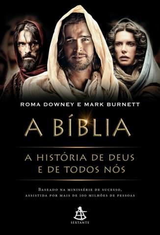 Baixar Livro A Bíblia: A História de Deus e de Todos Nós - Roma Downey em ePub PDF Mobi ou Ler Online