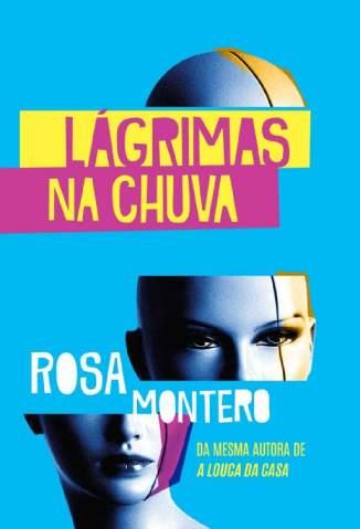 Baixar Lágrimas Na Chuva - Rosa Montero ePub PDF Mobi ou Ler Online