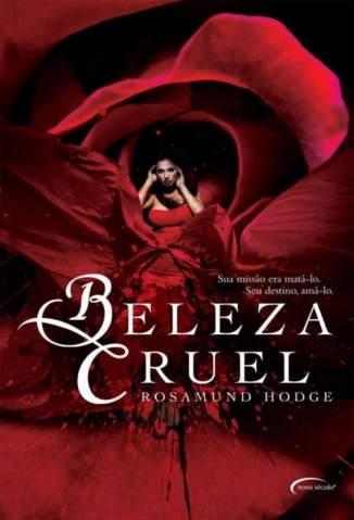 Baixar Beleza Cruel - Rosamund Hodge ePub PDF Mobi ou Ler Online