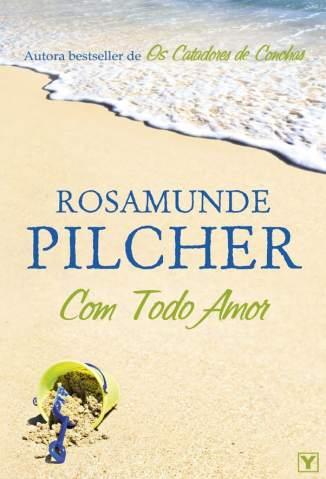 Baixar Com Todo Amor - Rosamunde Pilcher ePub PDF Mobi ou Ler Online