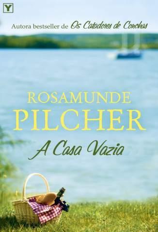 Baixar A Casa Vazia - Rosamunde Pilcher ePub PDF Mobi ou Ler Online