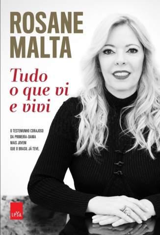 Baixar Tudo o que Vi e Vivi - Rosane Malta ePub PDF Mobi ou Ler Online