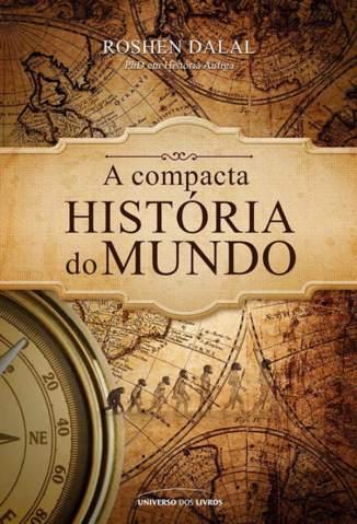 Baixar A Compacta História do Mundo - Roshen Dalal ePub PDF Mobi ou Ler Online