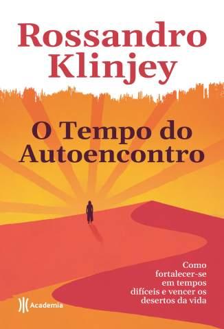 Baixar Livro O Tempo do Autoencontro - Rossandro Klinjey em ePub PDF Mobi ou Ler Online