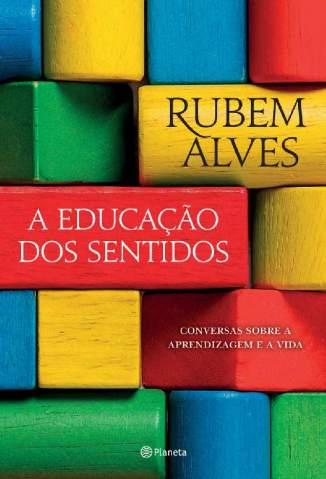 Baixar Livro A Educação dos Sentidos - Rubem Alves em ePub PDF Mobi ou Ler Online