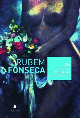 Baixar Ela e Outras Mulheres - Rubem Fonseca ePub PDF Mobi ou Ler Online