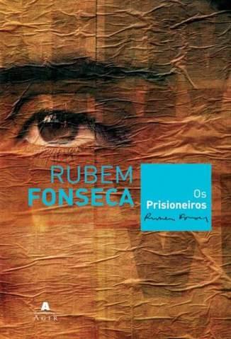 Baixar Os Prisioneiros Rubem Fonseca - Rubem Fonseca ePub PDF Mobi ou Ler Online