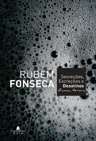 Baixar Secreções, Excreções e Desatinos - Rubem Fonseca ePub PDF Mobi ou Ler Online