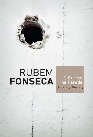Baixar O Buraco Na Parede - Rubem Fonseca ePub PDF Mobi ou Ler Online