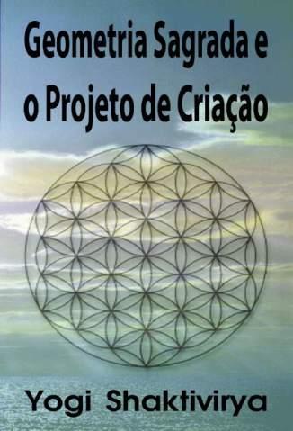 Baixar Geometria Sagrada e o Projeto de Criação - Russell Symonds ePub PDF Mobi ou Ler Online