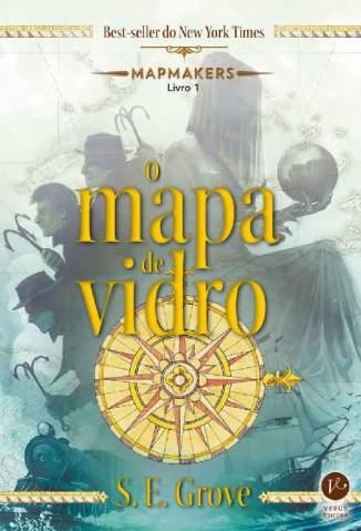 Baixar Livro O Mapa de Vidro - Mapmakers Vol. 1 - S.e. Grove em ePub PDF Mobi ou Ler Online