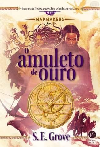 Baixar O Amuleto de Ouro - Mapmakers Vol. 2 - S.E. Grove  ePub PDF Mobi ou Ler Online