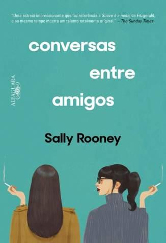 Baixar Conversas Entre Amigos - Sally Rooney ePub PDF Mobi ou Ler Online