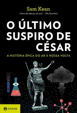 Baixar Livro O Último Suspiro de César - Sam Kean em ePub PDF Mobi ou Ler Online