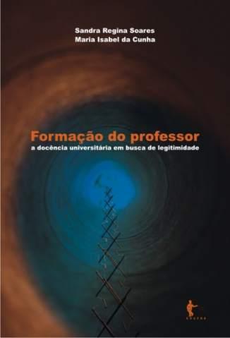 Baixar Livro Formação do Professor: a Docência Universitária Em Busca de Legitimidade - Sandra Regina Soares em ePub PDF Mobi ou Ler Online