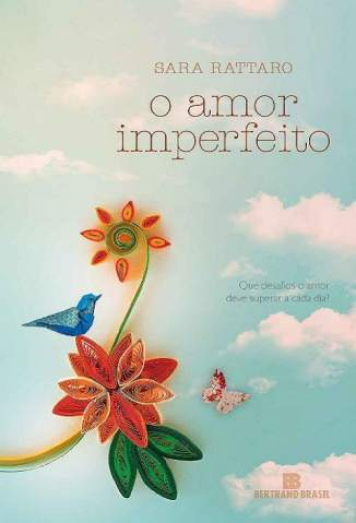 Baixar Livro O Amor Imperfeito - Sara Rattaro em ePub PDF Mobi ou Ler Online