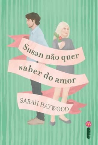 Baixar Livro Susan Não Quer Saber do Amor - Sarah Haywood em ePub PDF Mobi ou Ler Online