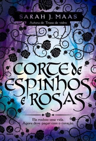 Baixar Livro Corte de Espinhos e Rosas - Corte de Espinhos e Rosas Vol. 1 - Sarah J. Maas em ePub PDF Mobi ou Ler Online