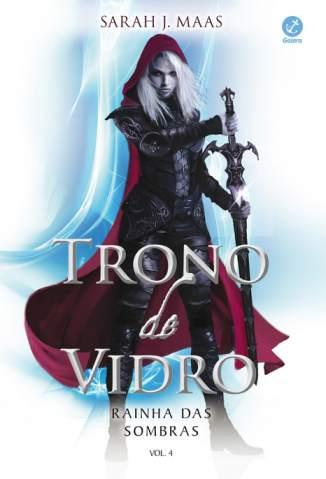 Baixar Livro Rainha das Sombras - Trono de Vidro Vol. 4 - Sarah J. Maas em ePub PDF Mobi ou Ler Online