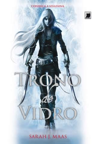 Baixar Livro Trono de Vidro - Trono de Vidro Vol. 1 - Sarah J. Maas em ePub PDF Mobi ou Ler Online