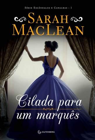 Baixar Livro Cilada para um Marquês - Escândalos e Canalhas Vol. 1 - Sarah Maclean em ePub PDF Mobi ou Ler Online