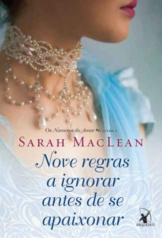 Baixar Livro Nove Regras a Ignorar Antes de Se Apaixonar - Os Números do Amor Vol. 1 - Sarah Maclean em ePub PDF Mobi ou Ler Online