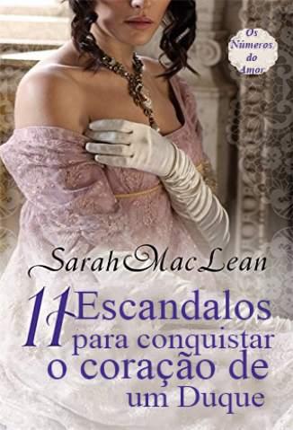 Baixar Livro 11 Escândalos para Conquistar o Coração de um Duque - Os Números do Amor Vol. 3 - Sarah McLean em ePub PDF Mobi ou Ler Online