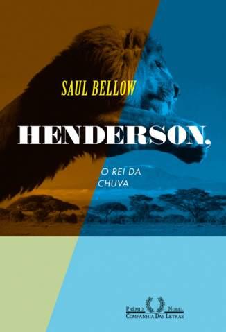 Baixar Henderson, o Rei da Chuva - Saul Bellow ePub PDF Mobi ou Ler Online