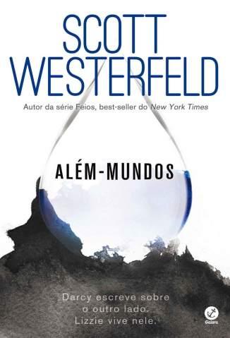 Baixar Além-Mundos - Scott Westerfeld ePub PDF Mobi ou Ler Online