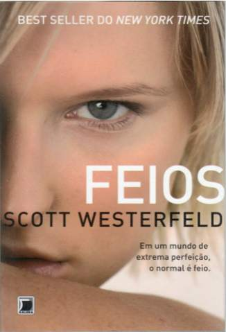 Baixar Feios - Feios Vol. 1 - Scott Westerfeld ePub PDF Mobi ou Ler Online