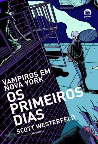 Baixar Os Primeiros Dias - Vampiros em Nova York Vol. 1 - Scott Westerfeld ePub PDF Mobi ou Ler Online