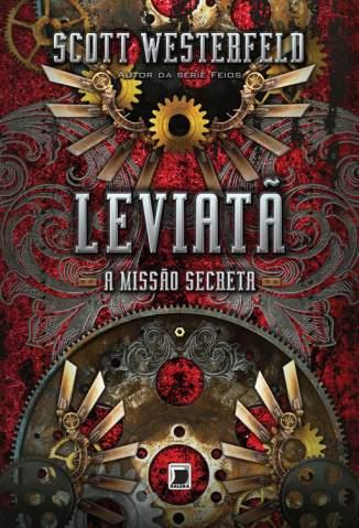 Baixar A Missão Secreta - Leviatã Vol. 1 - Scott Westerfeld ePub PDF Mobi ou Ler Online