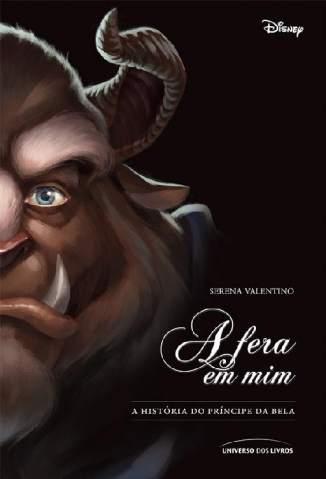 Baixar A Fera Em Mim: a História do Príncipe da Bela - Serena Valentino ePub PDF Mobi ou Ler Online