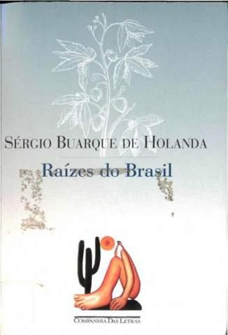 Baixar Livro Raízes do Brasil - Sérgio Buarque de Holanda em ePub PDF Mobi ou Ler Online